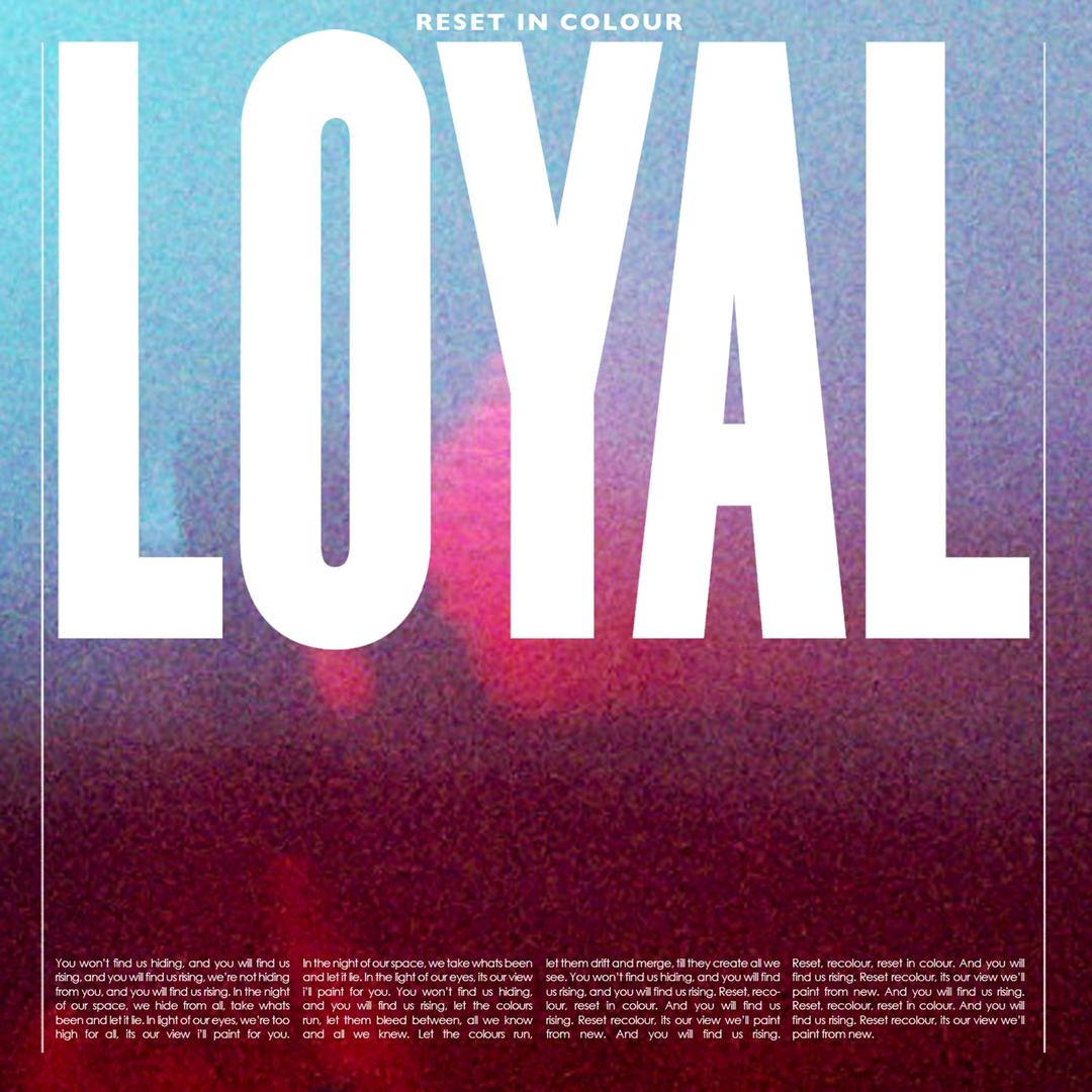 loyal reset in colour lyrics